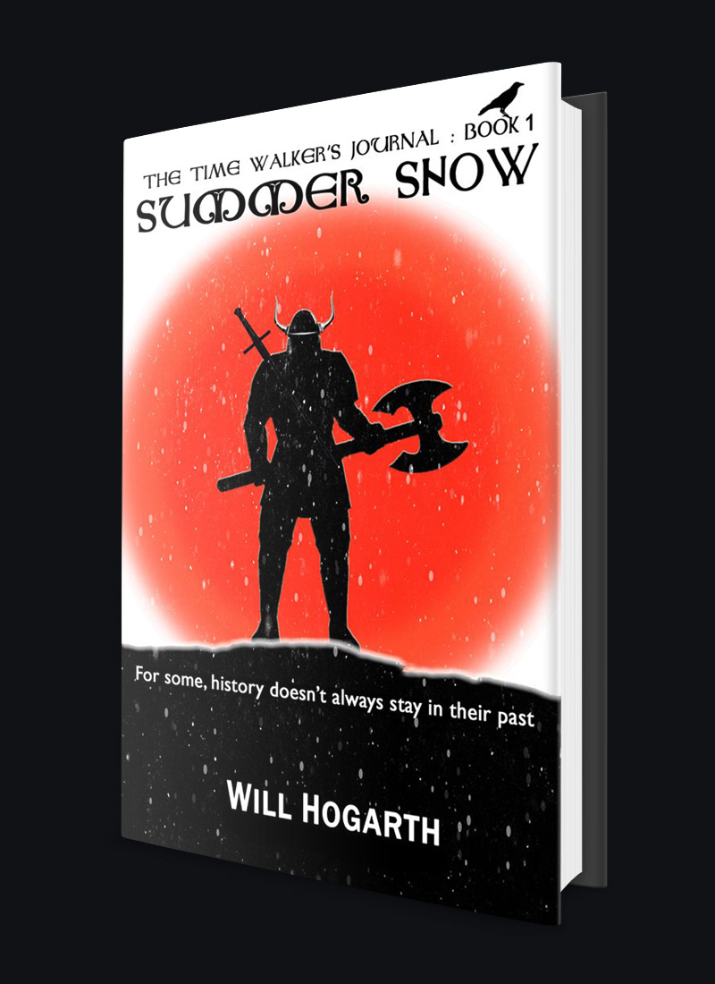 Summer Snow, Novel by Will Hogarth, Young Adult Fantasy Thriller, Time Travel, Vikings